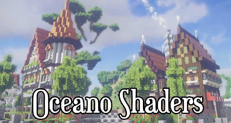 Oceano Shaders Mod 1.14.4/1.12.2