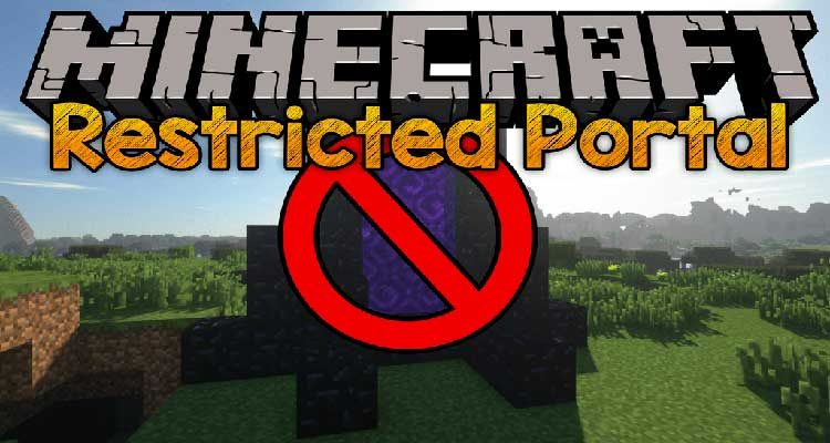 Restricted Portals Mod 1.15.1/1.14.4 (Stop People Bypassing Early Game) For Minecraft
