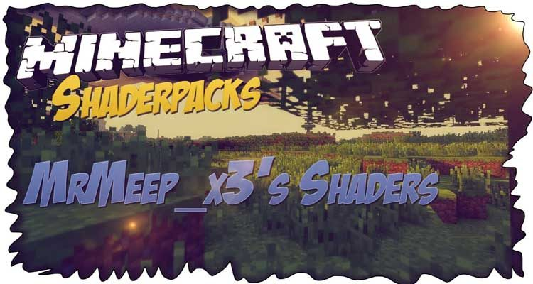 MrMeep_x3's Shaders Mod 1.14.4/1.12.2 For Minecraft