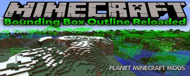 Bounding Box Outline Reloaded Mod 1.14.4/1.12.2 (Highlight Different Structure)