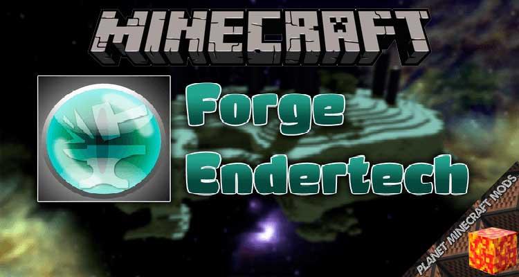 ForgeEndertech Mod 1.16.5/1.12.2/1.7.10