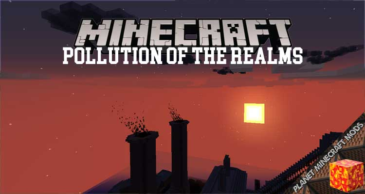 Pollution of the Realms Mod 1 12 2 Planet Minecraft Mods