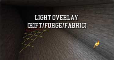 Light Overlay (Rift/Forge/Fabric) Mod 1.16.5/1.15.2/1.13.2