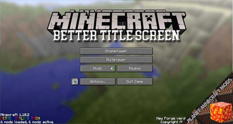 Better Title Screen Mod 1.16.5/1.12.2/1.7.10