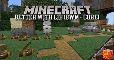 Better With Lib (BWM – Core) Mod 1.12.2