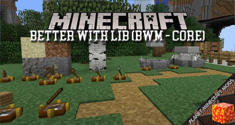 Better With Lib (BWM - Core) Mod 1.12.2