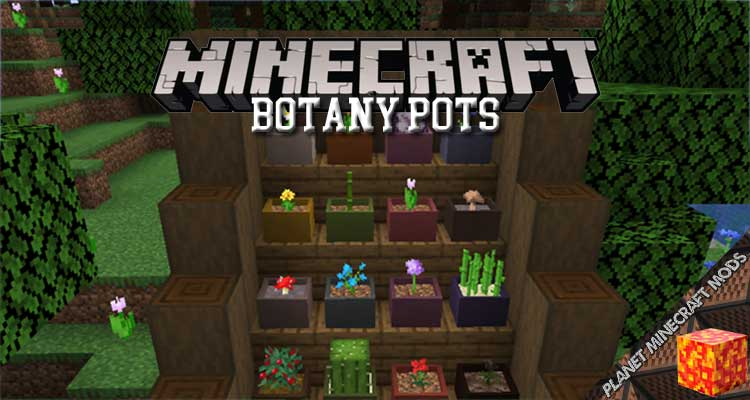 Botany Pots Mod 1.16.5/1.15.2/1.14.4