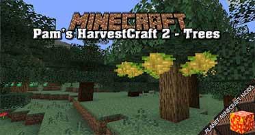 Pam's HarvestCraft 2 – Trees Mod 1.16.5/1.15.2/1.14.4